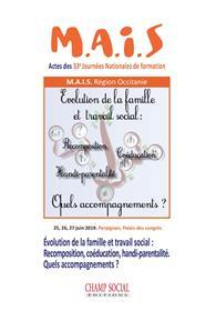 Évolution de la famille et travail social. Recomposition, coéducation, handi-parentalité.  Quels accompagnements ?