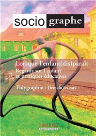 Le Sociographe n°71. Lorsque l´enfant (dis)paraît. Regards sur l´enfant et pratiques éducatives,