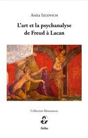 L´art et la psychanalyse de Freud à Lacan