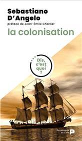 Dis, c´est quoi la colonisation ?