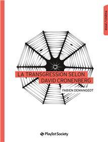 La Transgression selon David Cronenberg