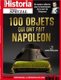 Historia spécial HS n°58 - 100 objets qui ont fait Napoléon - mars/avril 2021