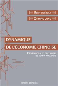 Dynamique de l´économie chinoise. Croissance, cycles et crises de 1949 à nos jours.