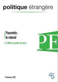 Politique étrangère n° 1/2021 : Pauvretés : le rebond / L'ONU en quête de sens - Printemps 2021, vol. 86