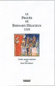 Le Proces De Bernard Delicieux - 1319