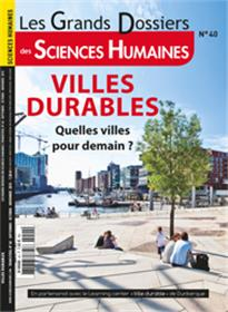 SCIENCES HUMAINES GD VILLES DURABLES N° 40 Quelles villes pour demain