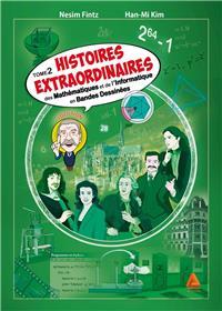 Histoires extraordinaires des mathématiques et de l'informatique - tome 2