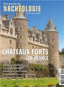 Dossiers d'archéologie N° 404 - Les châteaux forts - mars/avril 2021