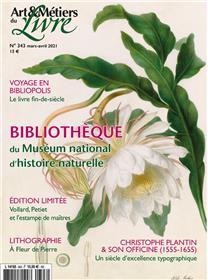 Art et Métiers du livre N° 343 - Bibliothèque du muséum d'histoire naturelle - mars/avril 2021
