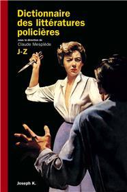 Dictionnaire des littératures policières J - Z