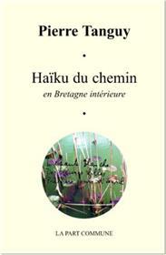 Haïku Du Chemin En Bretagne Intérieure.