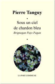 Sous Un Ciel De Chardon Bleu.