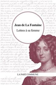 Lettres A Sa Femme.