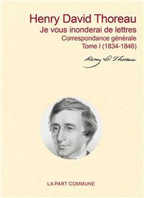 Je vous inonderai de lettres / correspondance générale  tome i (1834-1853)