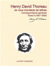 J´écris comme ça, au petit bonheur  Correspondance générale Tome II (1847-1854)