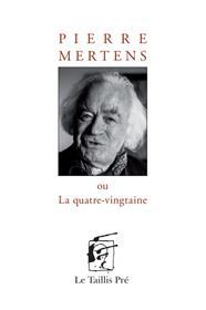 Pierre Mertens ou La quatre-vingtaine