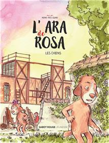 L´ara de Rosa - Les chiens