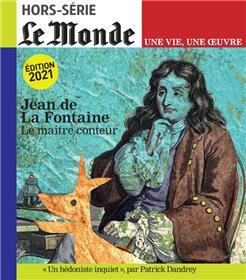 Le Monde HS Une vie/une oeuvre n°48 : Jean de La Fontaine - Mai 2021