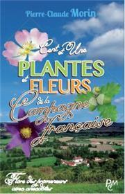Cent et une plantes et fleurs de la campagne française