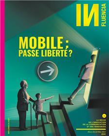 Influencia n°36 : Mobile, passe liberté ?