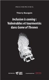 Inclusion is coming : Vulnérables et tourmentés dans Game of Thrones