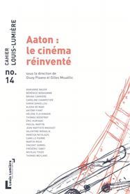 Cahier Louis Lumière n°14 : Aaton, le cinéma réinventé