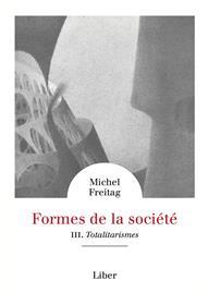 Formes de la société - Vol 3 : Totalitarismes