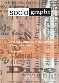 Le Sociographe n°74. Le social : entre mauvaises langues et langue de bois