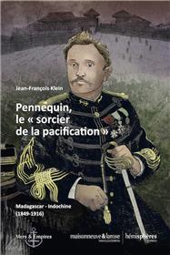 Pennequin, le sorcier de la pacification
