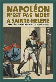 Napoléon n´est pas mort à Sainte-Hélène