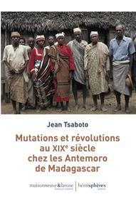 Mutations et révolutions au XIXe siècle chez les Antemoro de Madagascar