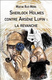 Sherlock Holmes contre Arsène Lupin : la revanche