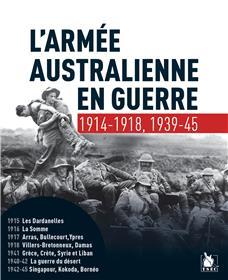 L´armée australienne en guerre 1914-1918, 1939-1945