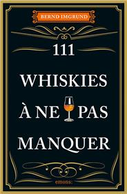 111 Whiskies à ne pas manquer