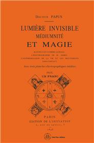 Lumière invisible, médiumnité et magie