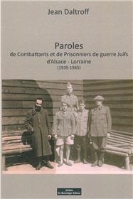 Paroles de combattants et prisonniers de guerre Juifs d´Alsace-Lorraine (1939-1945)