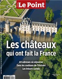 Le Point Hors series - Les châteaux qui ont fait la France - Juillet/Août 2021