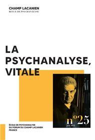 Champ lacanien n°25 : La psychanalyse, vitale - Juillet 2021