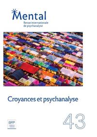 Mental n°43 : Croyances et psychanalyse - Juin 2021