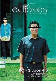 Eclipses n°68 - Bong Joon-ho: des chimères et des hommes