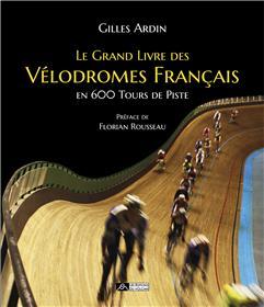 Le grand livre des vélodromes français en 600 tours de piste
