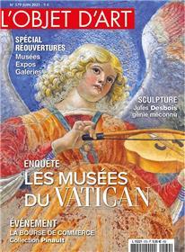 L'Objet d'Art n° 579 - Trésors du Vatican - juin 2021