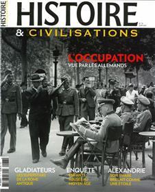 Histoire & Civilisations n°73 : L´occupation vue par les allemands - Juin 2021