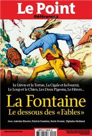 Le Point Références n°85 : La Fontaine, le dessous des Fables - Juin 2021