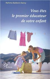 Vous êtes le premier éducateur de votre enfant