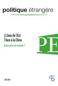 Politique étrangère, n° 2/2021 : L'Asie de l'Est face à la Chine / Dettes publiques : que faire de la dette ? été 2021