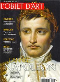 L´Objet d´art n°577 - L´Année Napoléon  - Avril 2021