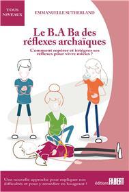 Le B.A Ba des réflexes archaïques