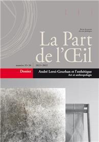 La Part de l´Oeil n° 35-36 - André Leroi-Gourhan et l´esthétique