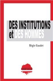 Des institutions et des hommes